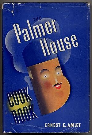 The Palmer House Cook Book: AMIET, Ernest E.