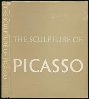 The Sculpture of Picasso: PICASSO, Pablo). PENROSE,