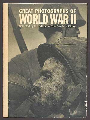 Great Photographs of World War II: The Editors of The Reader's Digest