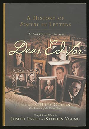 Dear Editor. A History of Poetry in Letters: The First Fifty Years, 1912-1962.