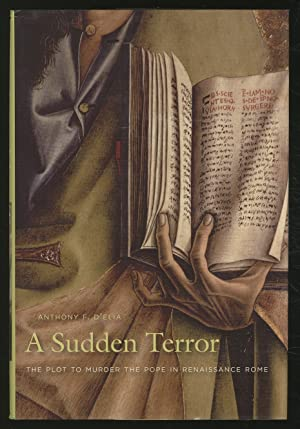 A Sudden Terror: The Plot to Murder: D'ELIA, Anthony F.