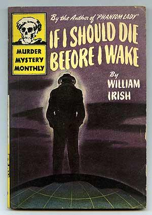 If I Should Die Before I Wake: WOOLRICH, Cornell as