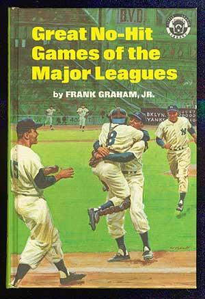 Great No-Hit Games of the Major Leagues: GRAHAM, Frank Jr.