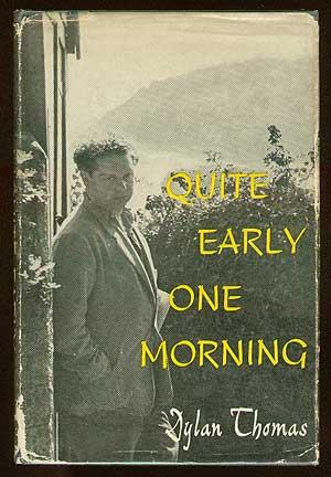 Quite Early One Morning: THOMAS, Dylan