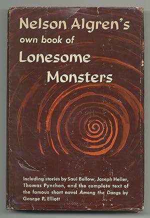 Nelson Algren's Own Book of Lonesome Monsters: ALGREN, Nelson, Joseph