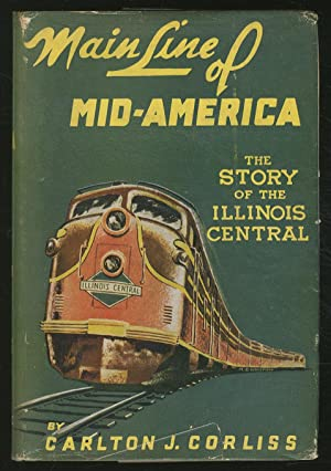 Main Line of Mid-America: The Story of the Illinois Central