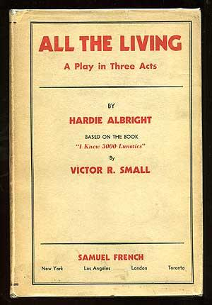 All the Living: A Play in Three: ALBRIGHT, Hardie