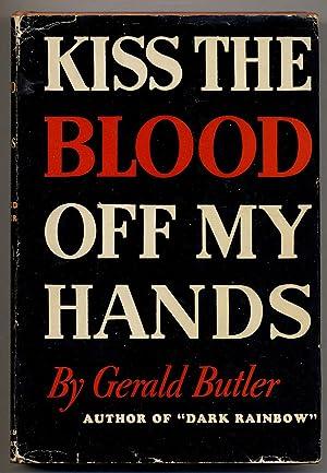 Kiss the Blood Off My Hands: BUTLER, Gerald