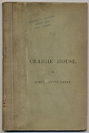 The Craigie House, Cambridge, During its Occupancy by Andrew Craigie and His Widow: GREEN, Samuel ...