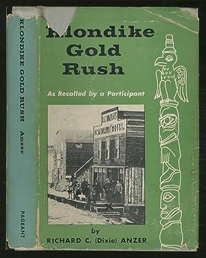 Klondike Gold Rush [As Recalled by a: ANZER, Richard C.