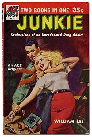 Junkie: Confessions of an Unredeemed Drug Addict: BURROUGHS, William S.