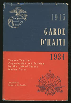 Garde D'Haiti 1915-1934: Twenty Years of Organization: McCROCKLIN, James H.,