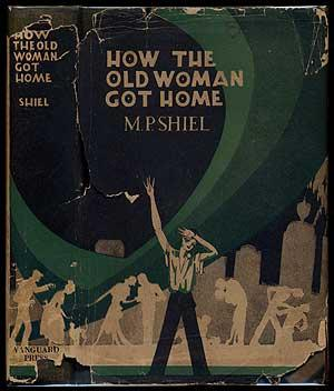 How the Old Woman Got Home: SHIEL, M.P.