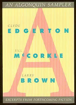 An Algonquin Sampler: Excerpts From Forthcoming Fiction by Clyde Edgerton, Jill McCorkle and Larr...
