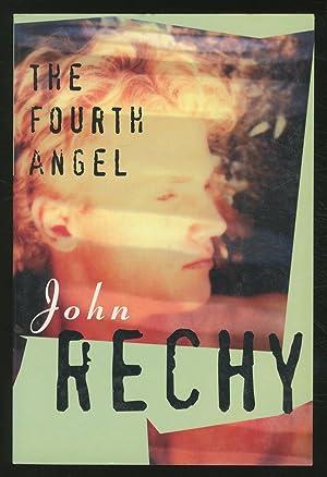 The Fourth Angel: RECHY, John