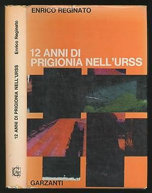 12 anni di prigionia nell'urss: REGINATO, Enrico