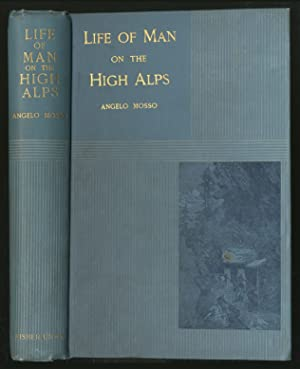 Life of Man on the High Alps: MOSSO, Angelo