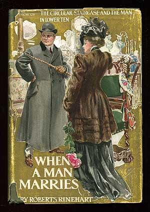 When a Man Marries: RINEHART, Mary Roberts