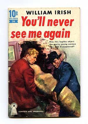 You'll Never See Me Again: WOOLRICH, Cornell as
