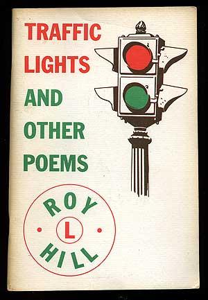 Traffic Lights and Other Poems: HILL, Roy L.