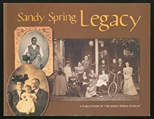 Sandy Spring Legacy [cover title]: CANBY, Thomas Y.