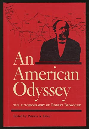 An American Odyssey: The Autobiography of a 19th-Century Scotsman, Robert Brownlee, at the Reques...