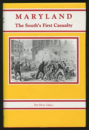Maryland: The South's First Casualty