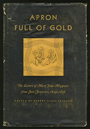 Apron Full of Gold: The Letters of: CLELAND, Robert Glass,