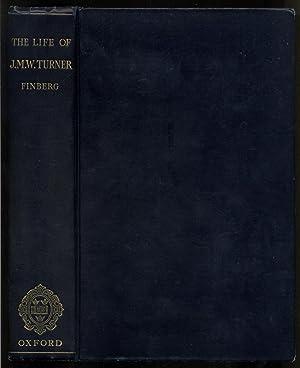 The Life Of J.M.W. Turner, R.A.: FINBERG, A.J.