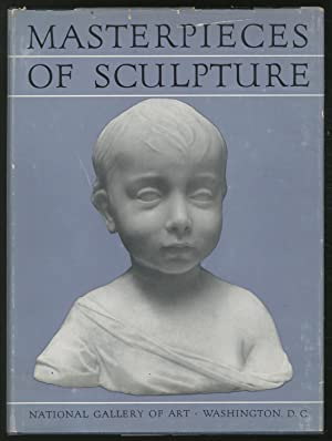 Masterpieces of Sculpture from the National Gallery: SEYMOUR, Charles, Jr.
