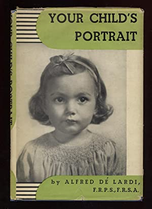 Your Child's Portrait: De LARDI, Alfred
