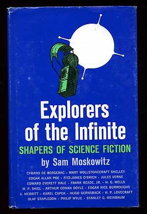 Explorers of the Infinite: Shapers of Science: MOSKOWITZ, Sam, edited