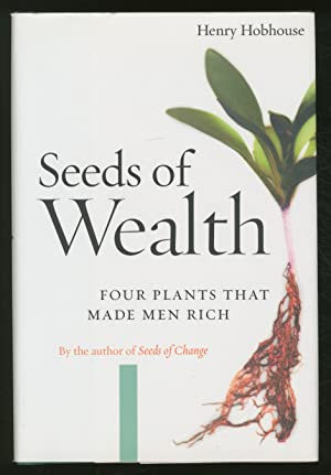 Seeds of Wealth: Four Plants That Made: HOBHOUSE, Henry