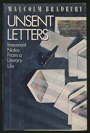 Unsent Letters: Irreverent Notes from a Literary Life