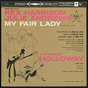 Vinyl Record]: My Fair Lady: LERNER, Alan, Frederick Loewe, and Moss Hart
