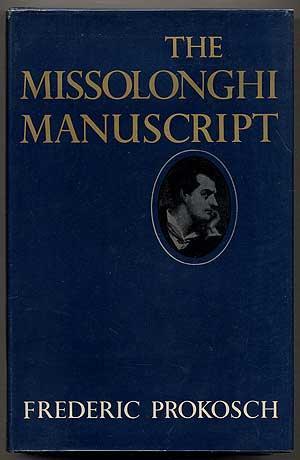 The Missolonghi Manuscript: PROKOSCH, Frederic