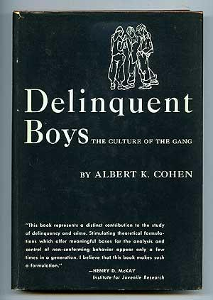 Delinquent Boys: The Culture of the Gang: COHEN, Albert K.