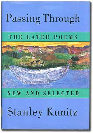 Passing Through: The Later Poems New and Selected: KUNITZ, Stanley