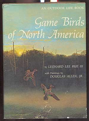 Game Birds of North America. With Paintings by Douglas Allen, Jr.