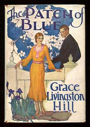 The Patch of Blue: HILL, Grace Livingston