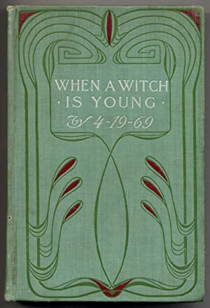 When a Witch is Young: A Historical Novel: 4-19-69 (pseudonym of Philip Verrill Mighels)