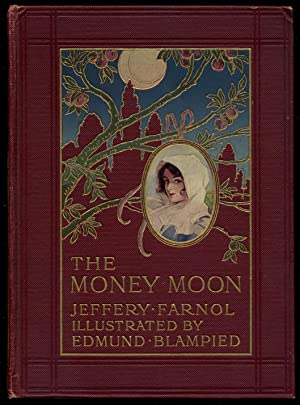 The Money Moon: A Romance: FARNOL, Jeffery