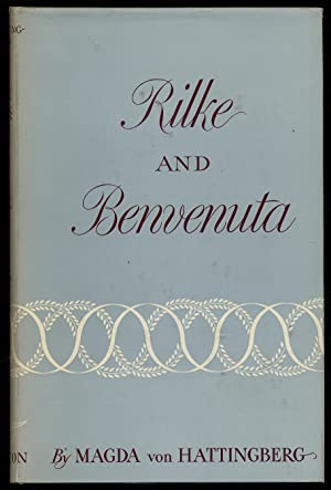Rilke and Benvenuta: A Book of Thanks: VON HATTINGBERG, Magda