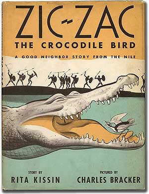 Zic-Zac the Crocodile Bird: A Good Neighbor Story from the Nile: KISSIN, Rita. Illustrated by ...