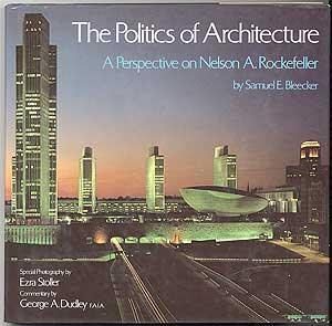 The Politics of Architecture: A Perspective on Nelson A. Rockefeller