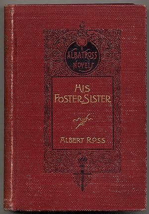 His Foster Sister: ROSS, Albert [Linn