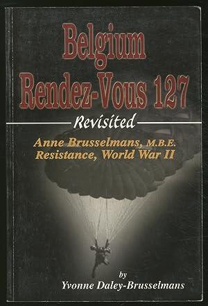 Belgium Rendez-Vous 127 Revisited: Anne Brusselmans, M.B.E.,: DALEY-BRUSSELMANS, Yvonne