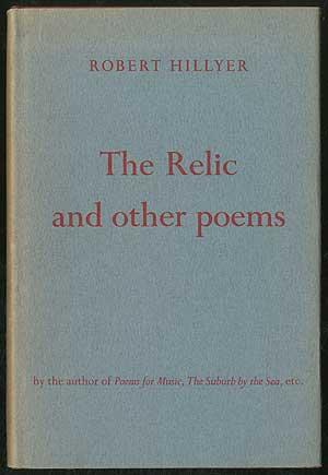 The Relic and Other Poems: HILLYER, Robert