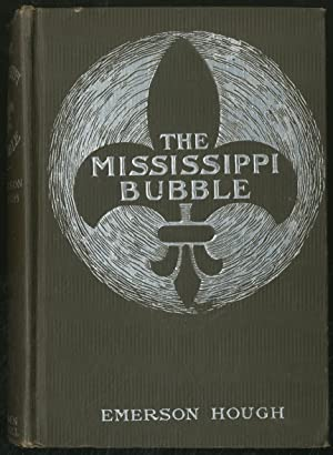 The Mississippi Bubble: How the Star of: HOUGH, Emerson