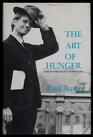The Art of Hunger: Essays, Prefaces, Interviews